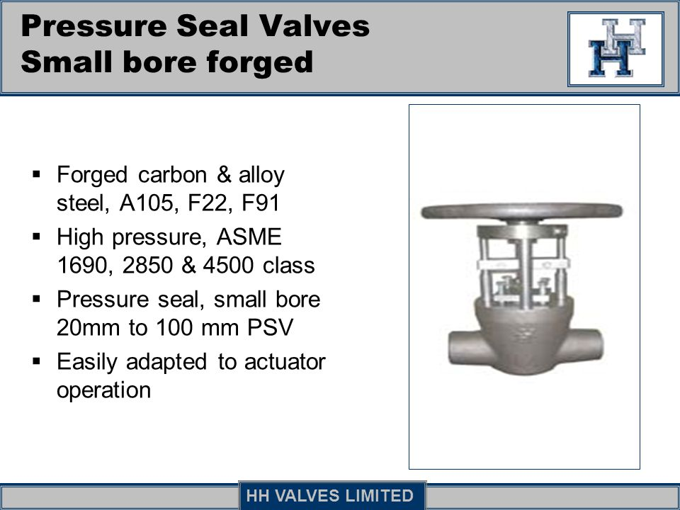Pressure Seal Valves Small bore forged