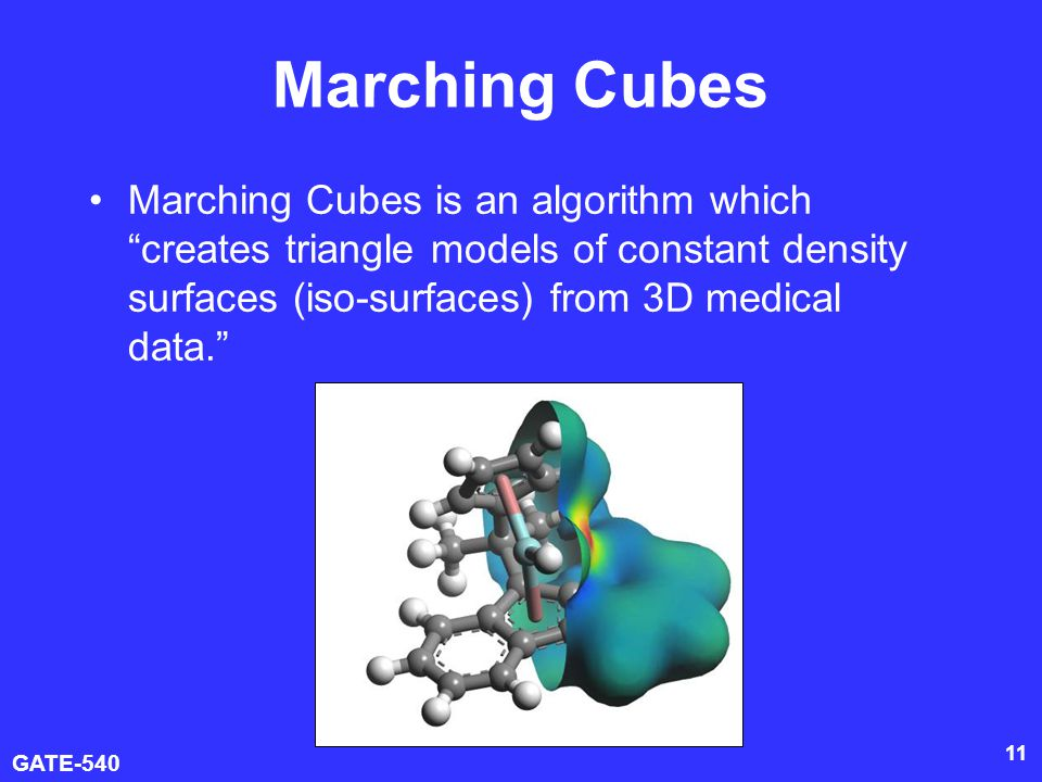 Marching Cubes Marching Cubes is an algorithm which creates triangle models of constant density surfaces (iso-surfaces) from 3D medical data.