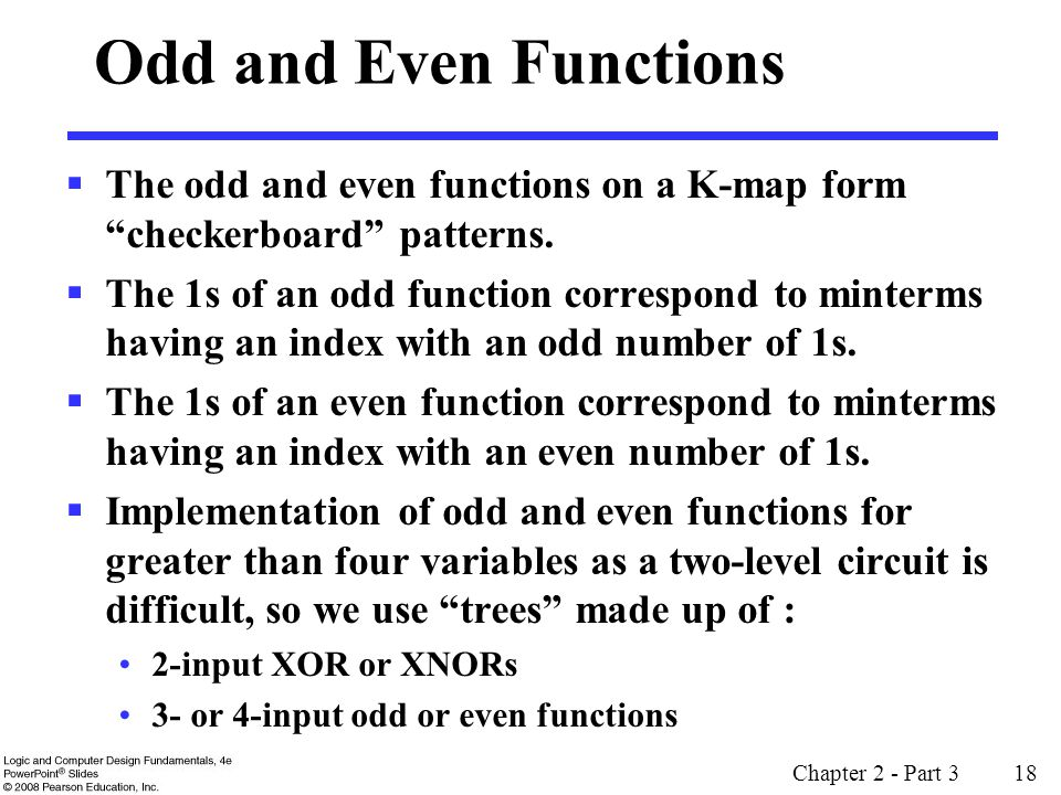 Odd and Even Functions The odd and even functions on a K-map form checkerboard patterns.