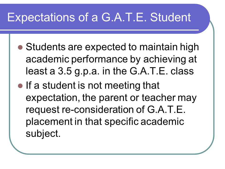 Expectations of a G.A.T.E. Student