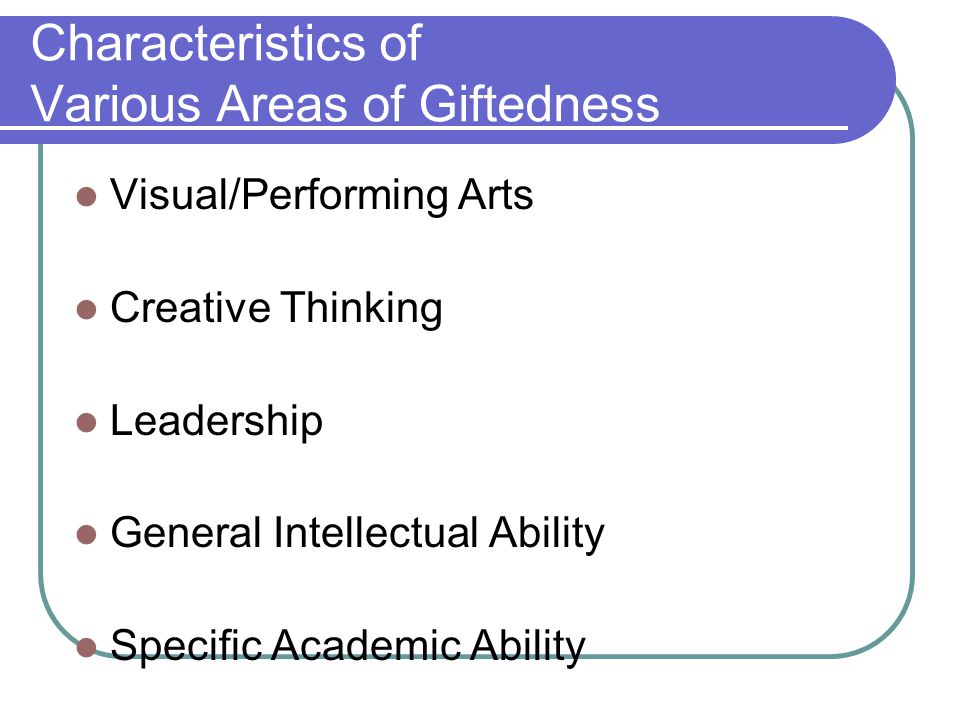 Characteristics of Various Areas of Giftedness