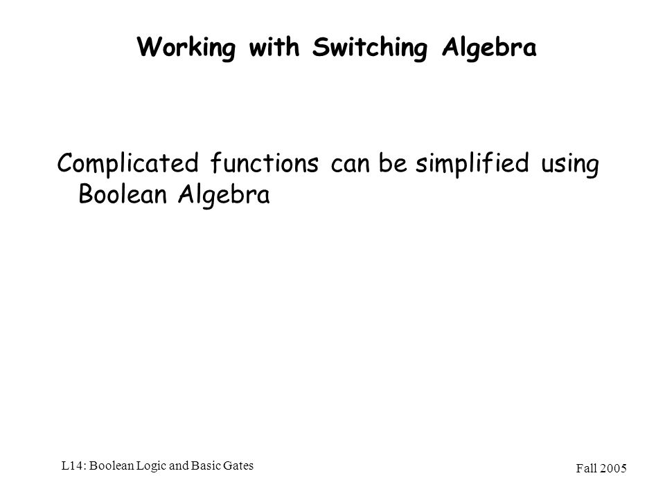 Working with Switching Algebra