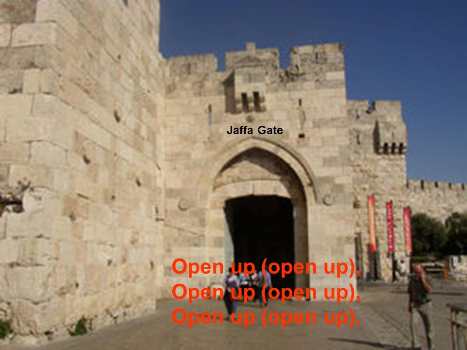 Jaffa Gate Open up (open up),