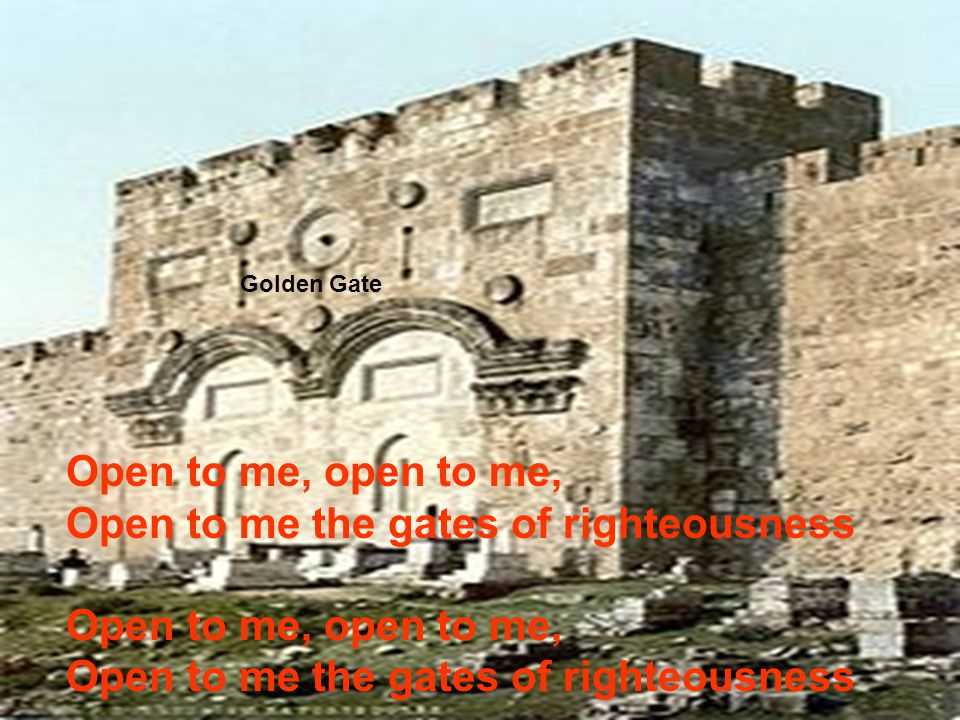 Open to me the gates of righteousness