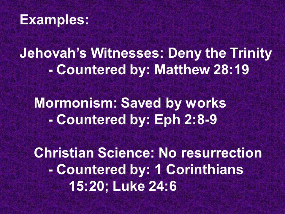 Examples: Jehovah's Witnesses: Deny the Trinity