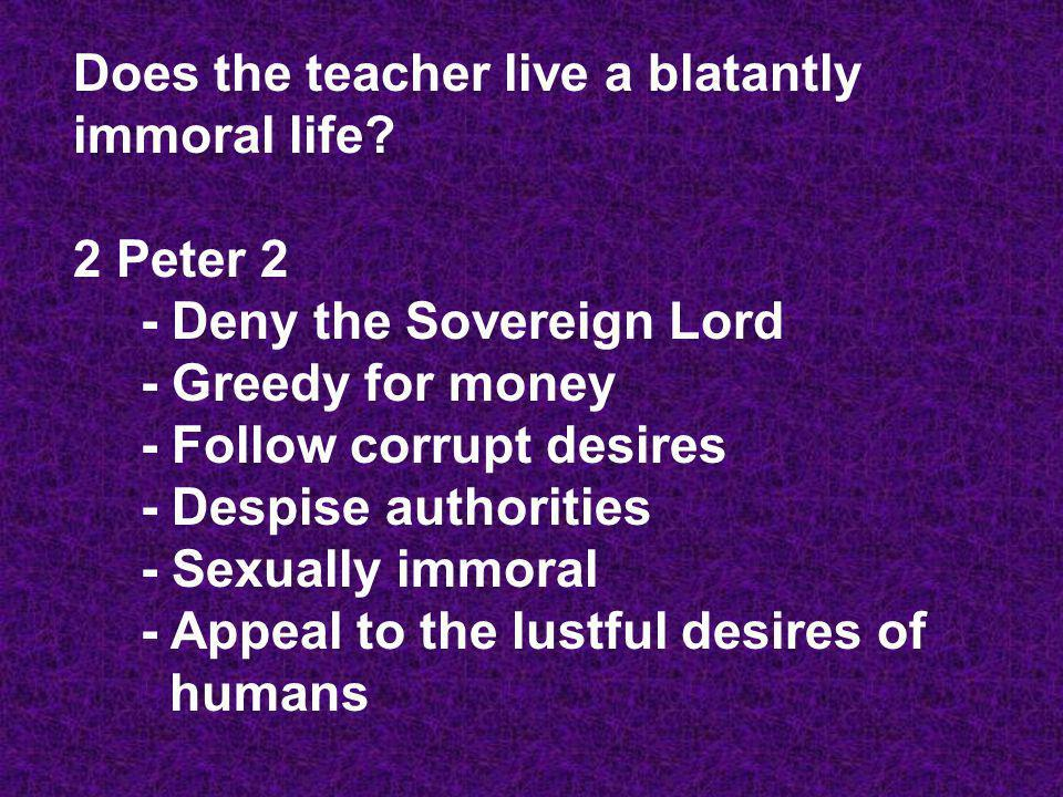 Does the teacher live a blatantly immoral life 2 Peter 2
