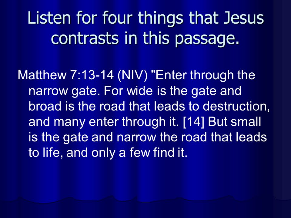 Listen for four things that Jesus contrasts in this passage.