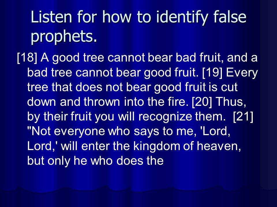 Listen for how to identify false prophets.
