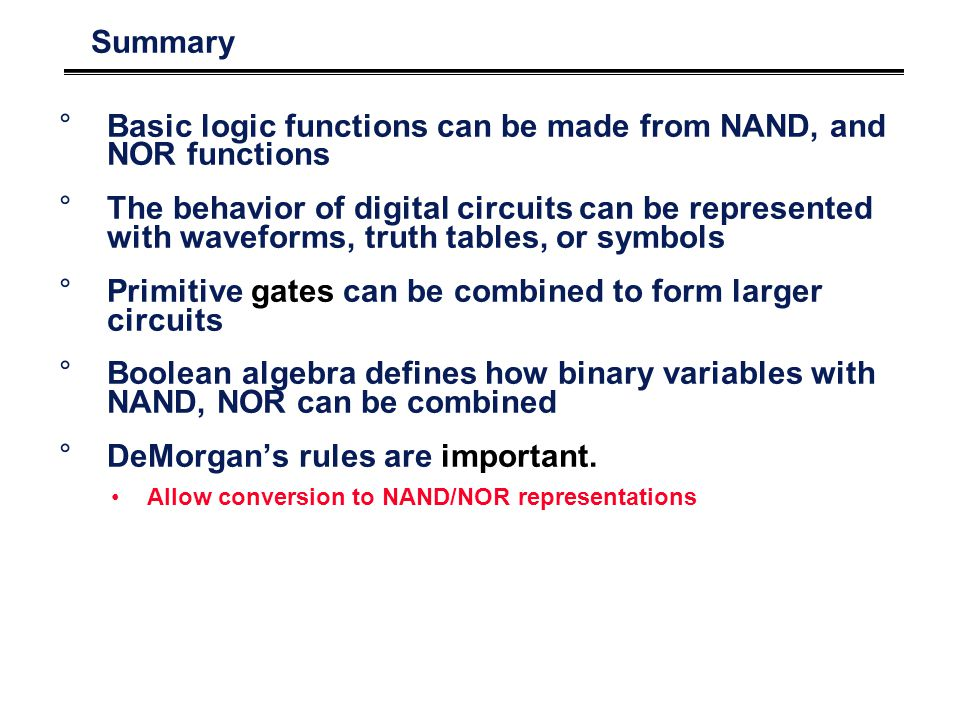 Basic logic functions can be made from NAND, and NOR functions
