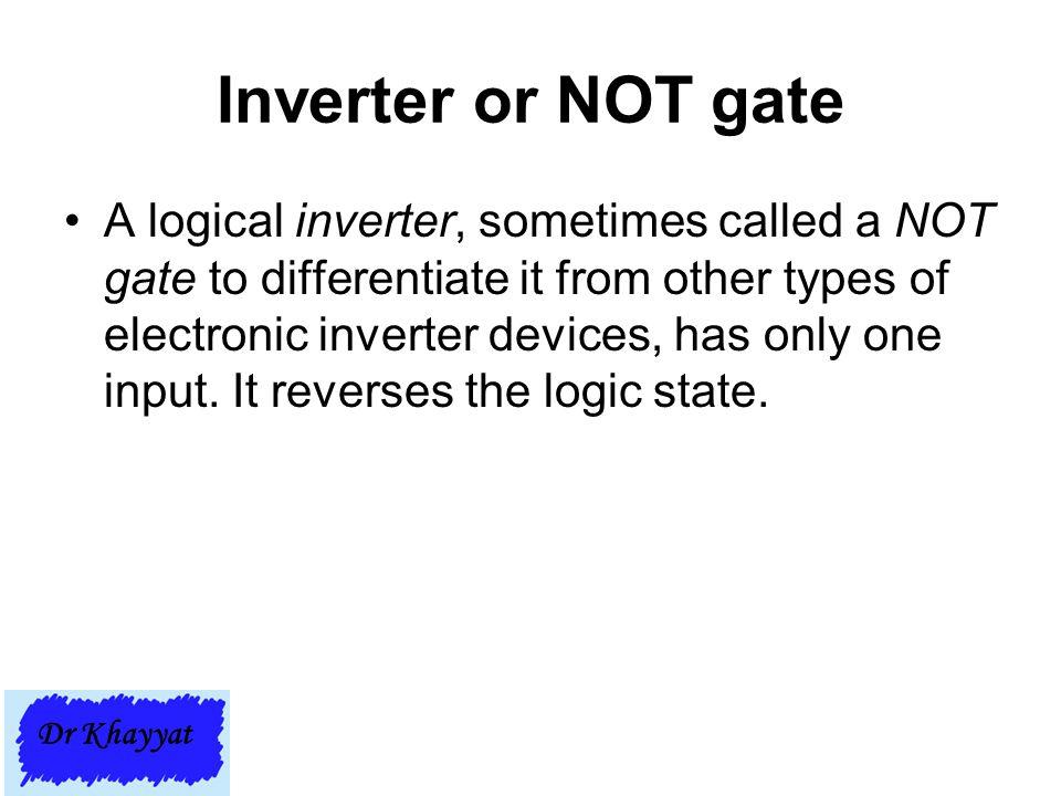 Inverter or NOT gate