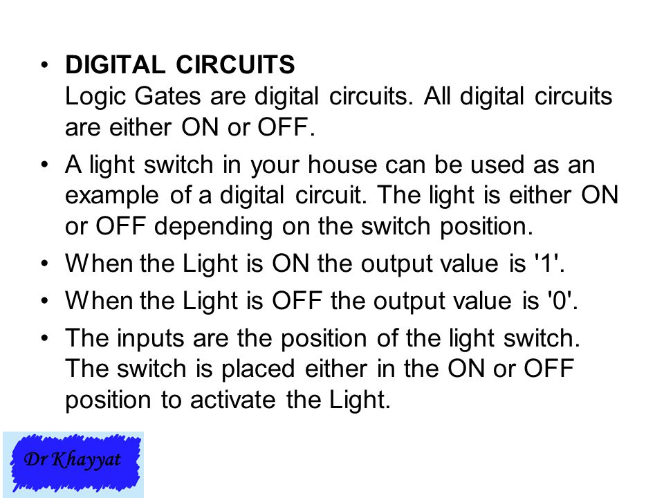 When the Light is ON the output value is 1 .