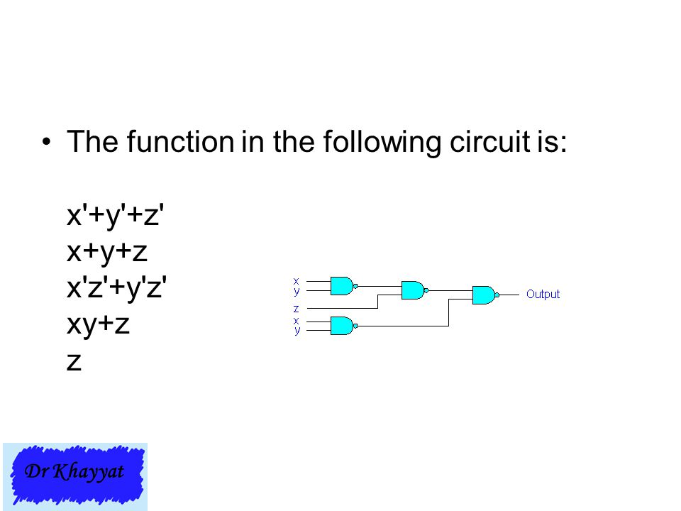 The function in the following circuit is: x +y +z x+y+z x z +y z xy+z z
