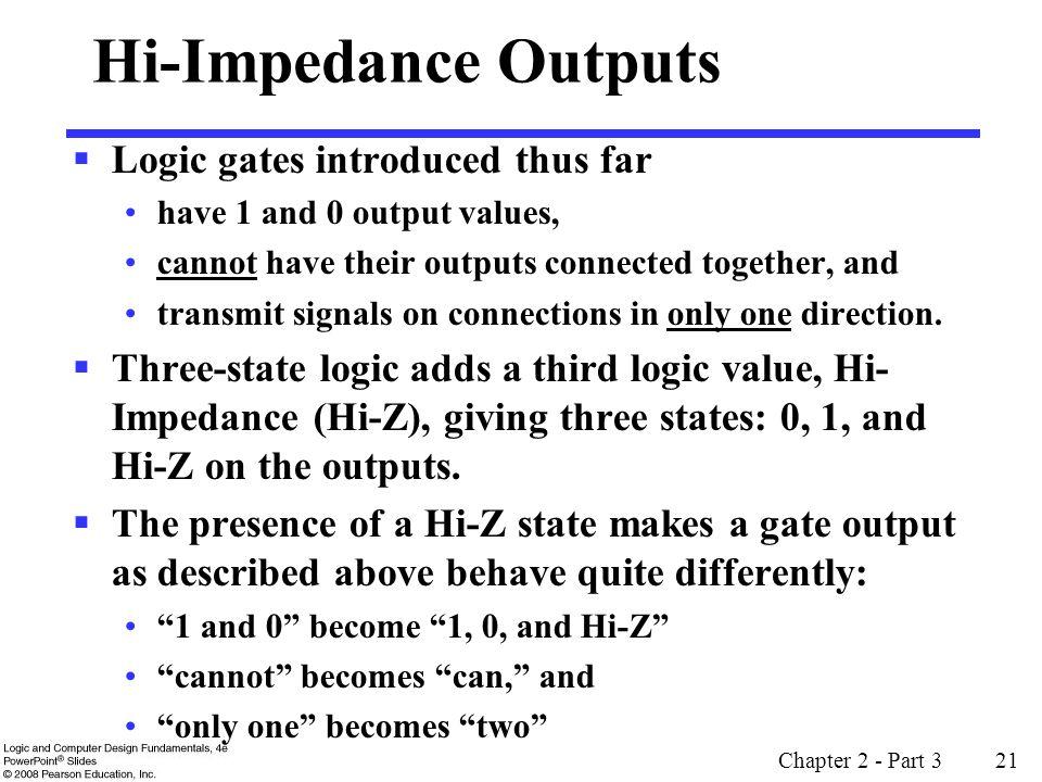Hi-Impedance Outputs Logic gates introduced thus far