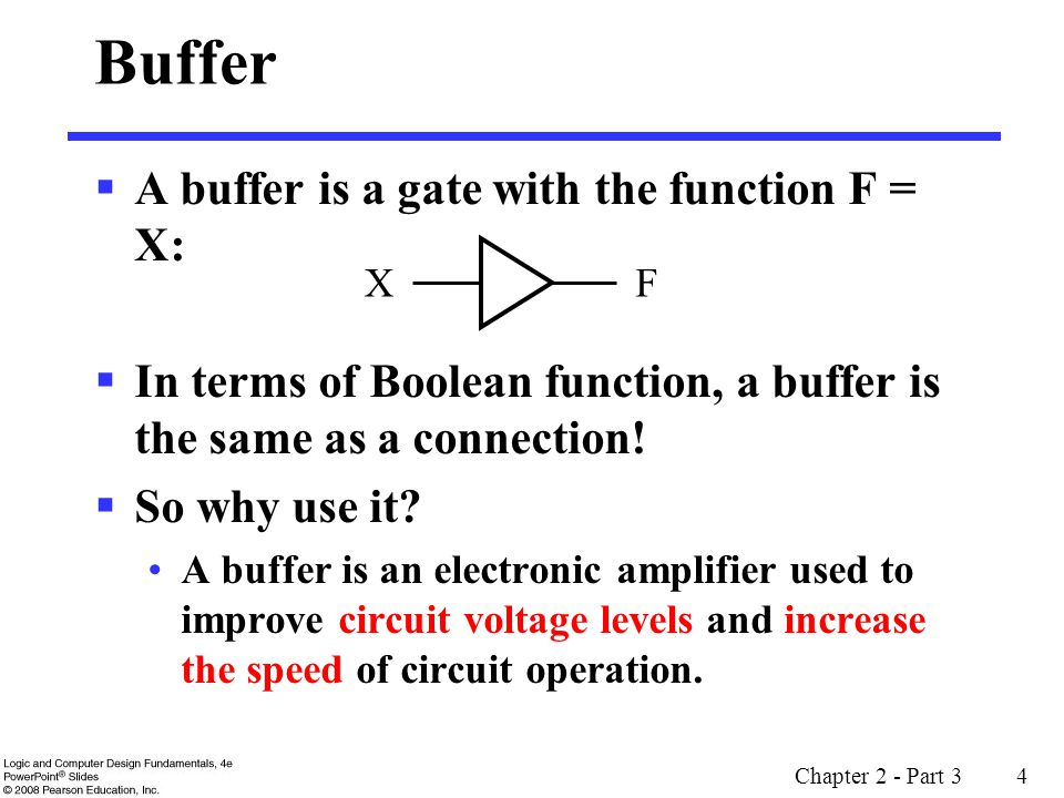 Buffer A buffer is a gate with the function F = X: