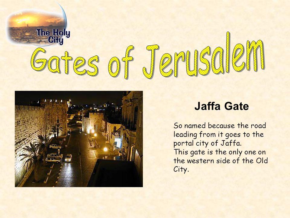 Gates of Jerusalem Jaffa Gate