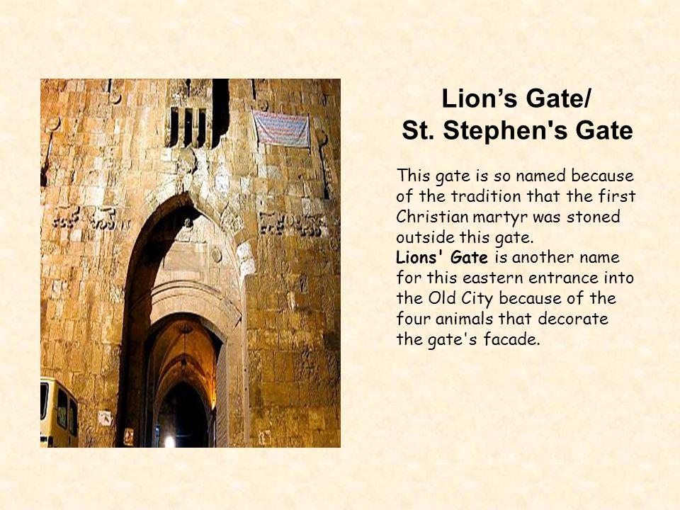 St. Stephen s Gate Lion's Gate/