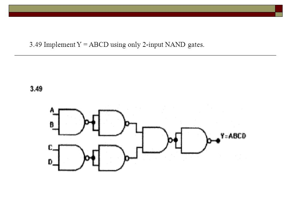 3.49 Implement Y = ABCD using only 2-input NAND gates.