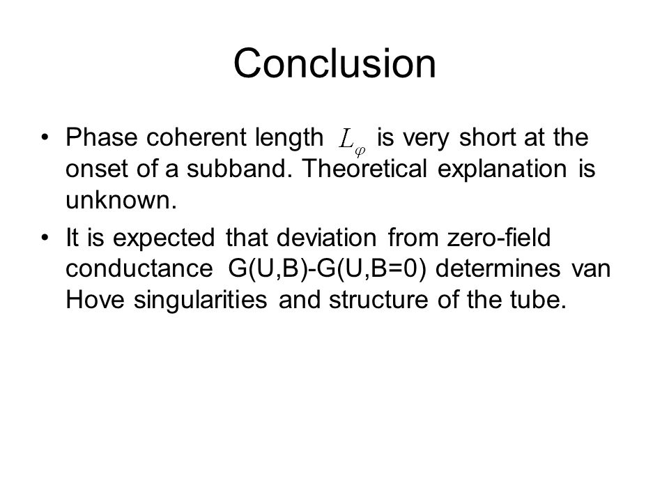 Conclusion Phase coherent length is very short at the onset of a subband. Theoretical explanation is unknown.