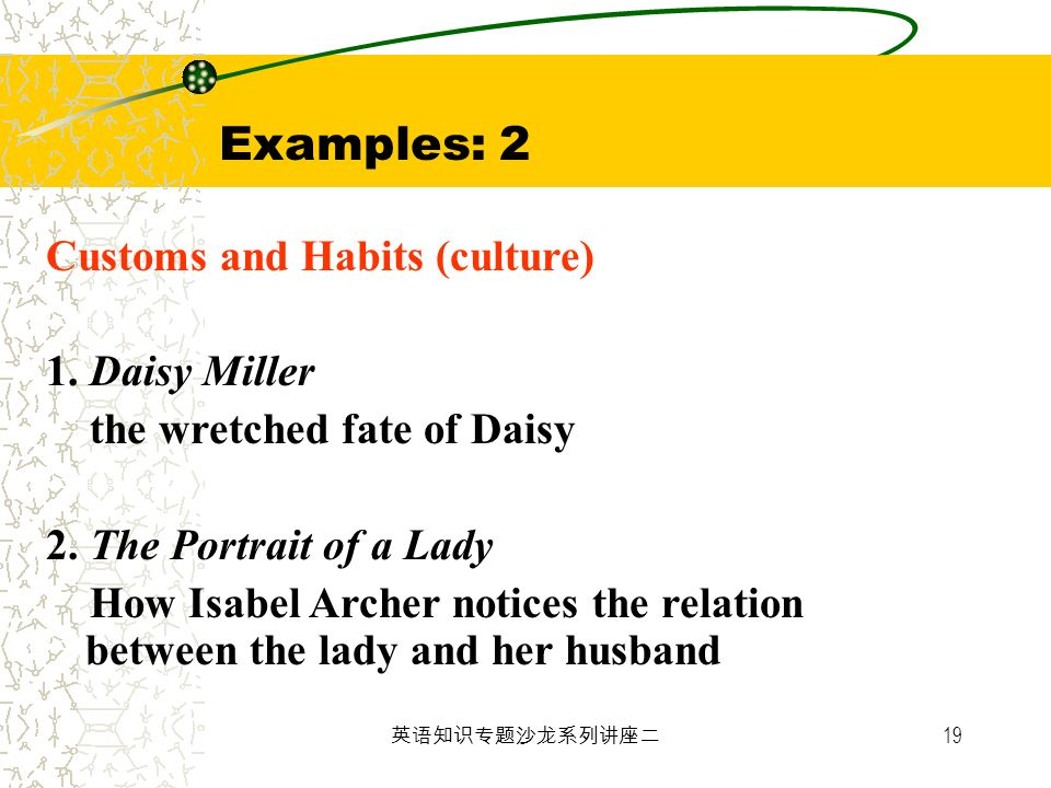 Examples: 2 Customs and Habits (culture) 1. Daisy Miller