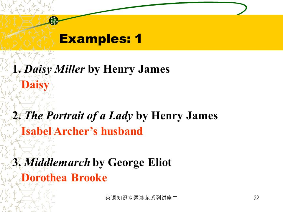 Examples: 1 1. Daisy Miller by Henry James Daisy