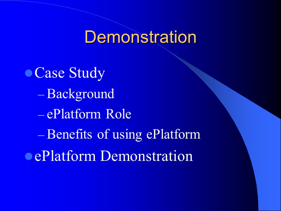 Demonstration Case Study ePlatform Demonstration Background