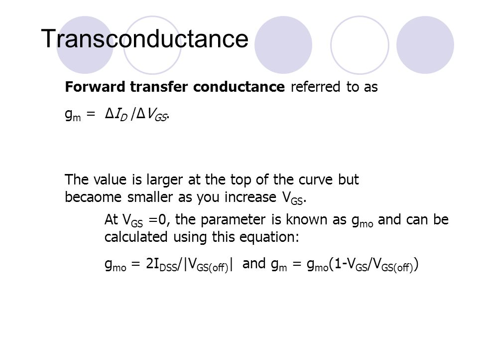 Transconductance Forward transfer conductance referred to as