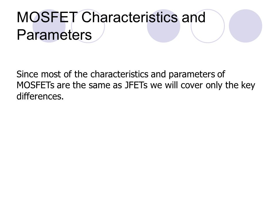 MOSFET Characteristics and Parameters