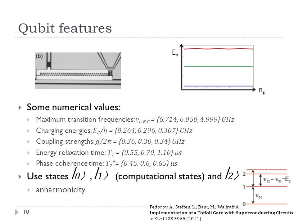Qubit features Some numerical values: