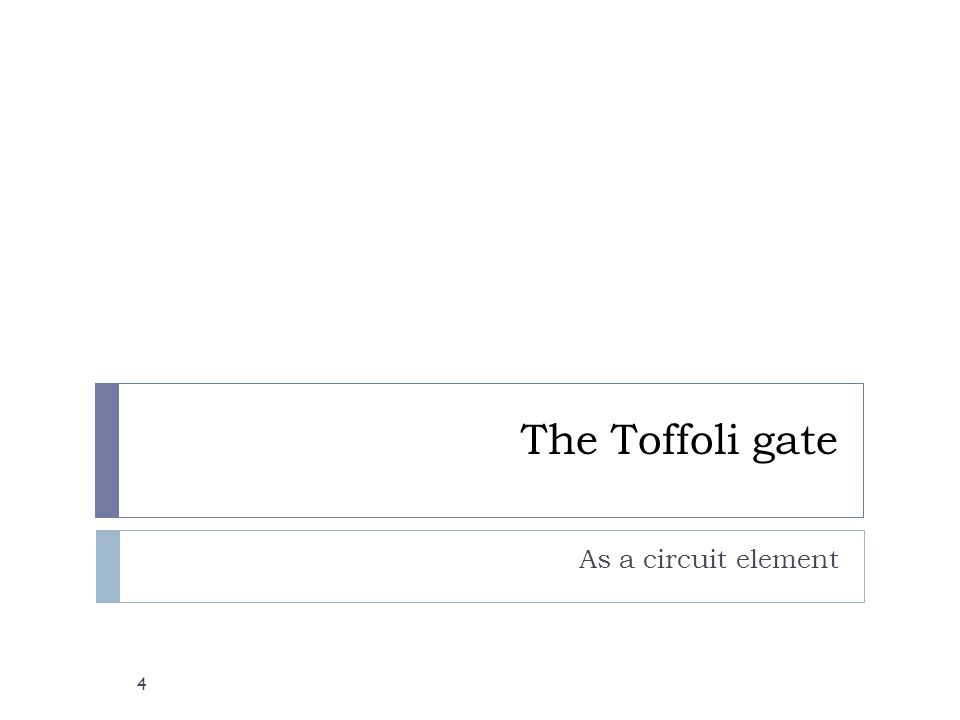 The Toffoli gate As a circuit element