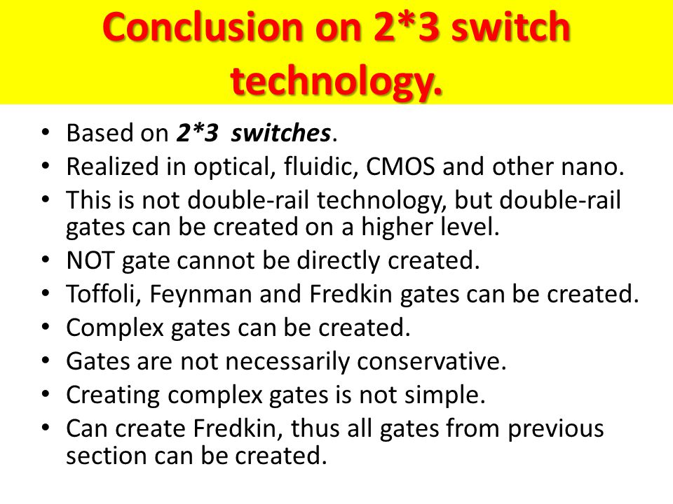 Conclusion on 2*3 switch technology.
