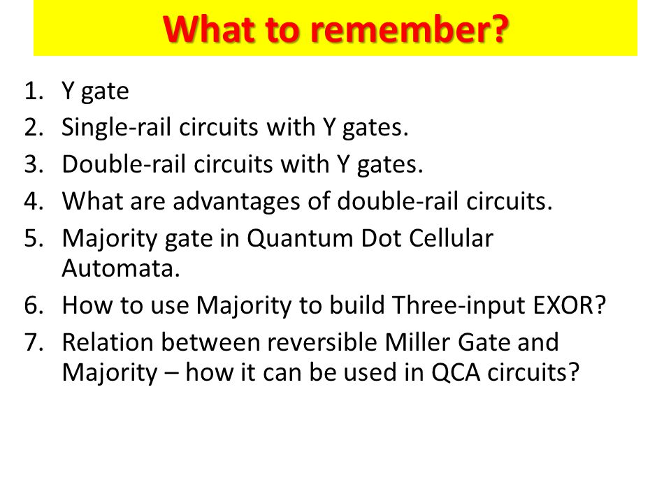 What to remember Y gate Single-rail circuits with Y gates.