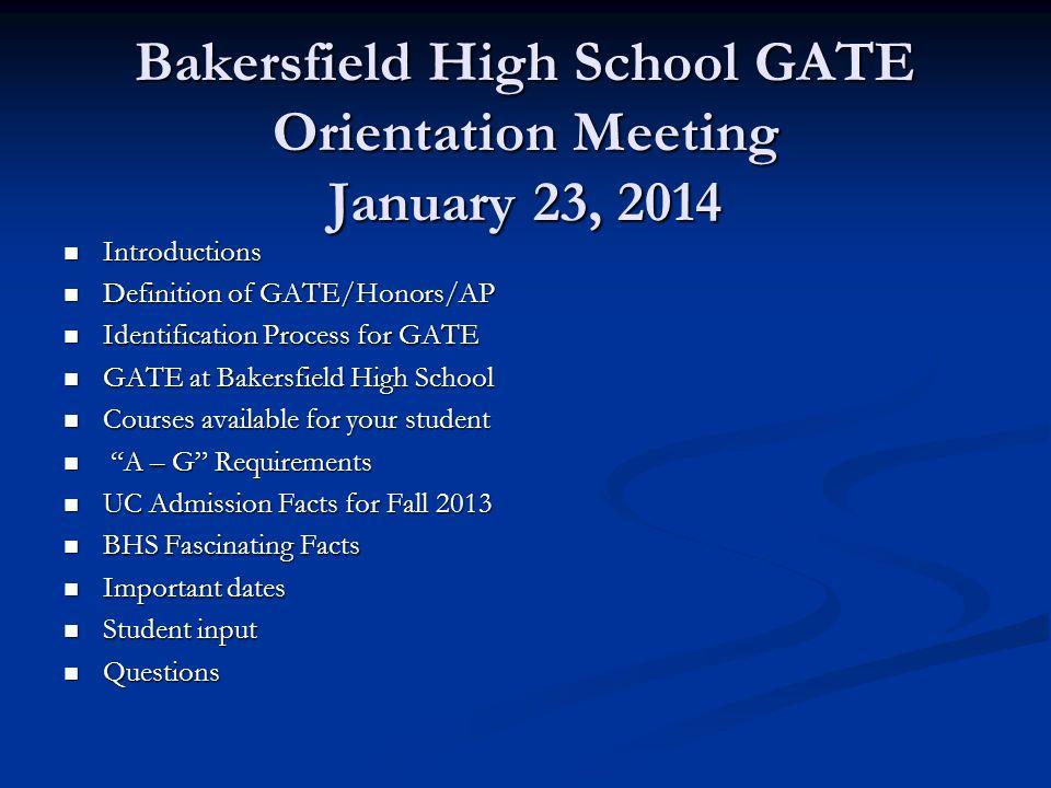 Bakersfield High School GATE Orientation Meeting January 23, 2014