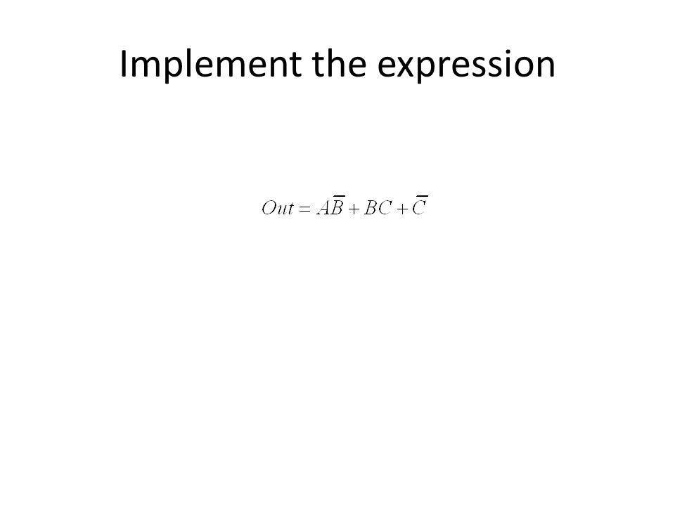 Implement the expression