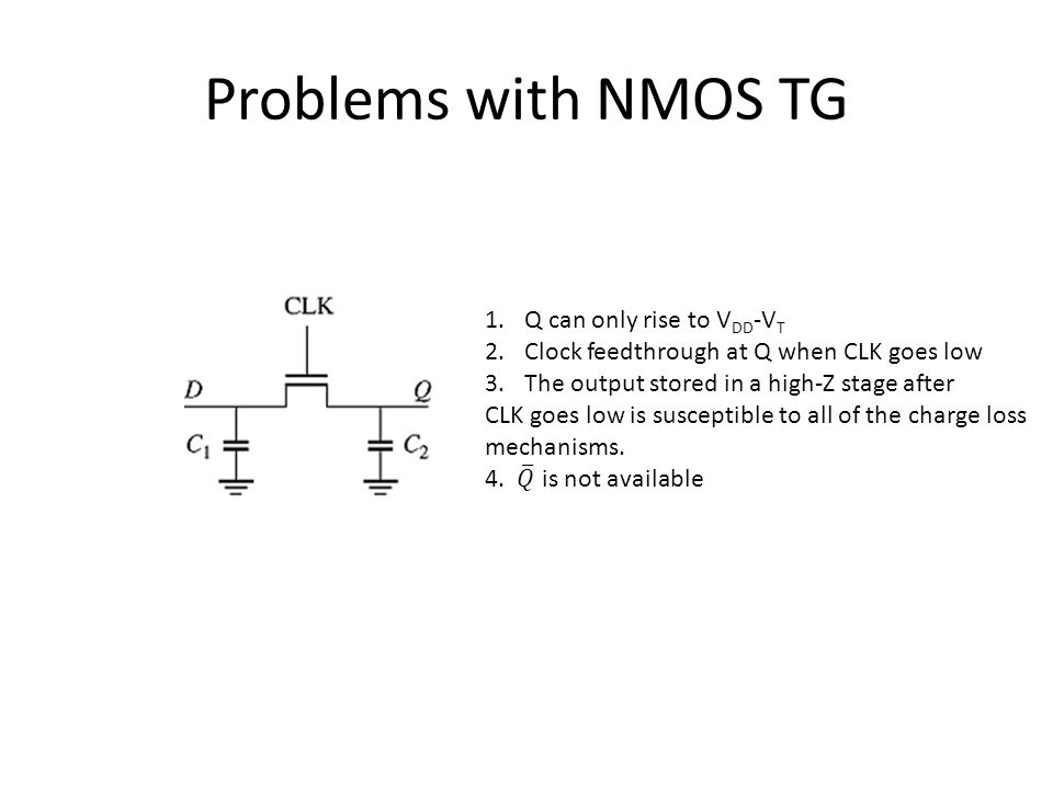 Problems with NMOS TG Q can only rise to VDD-VT
