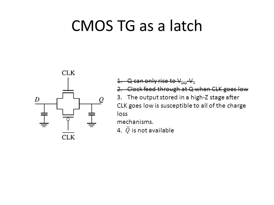CMOS TG as a latch Q can only rise to VDD-VT