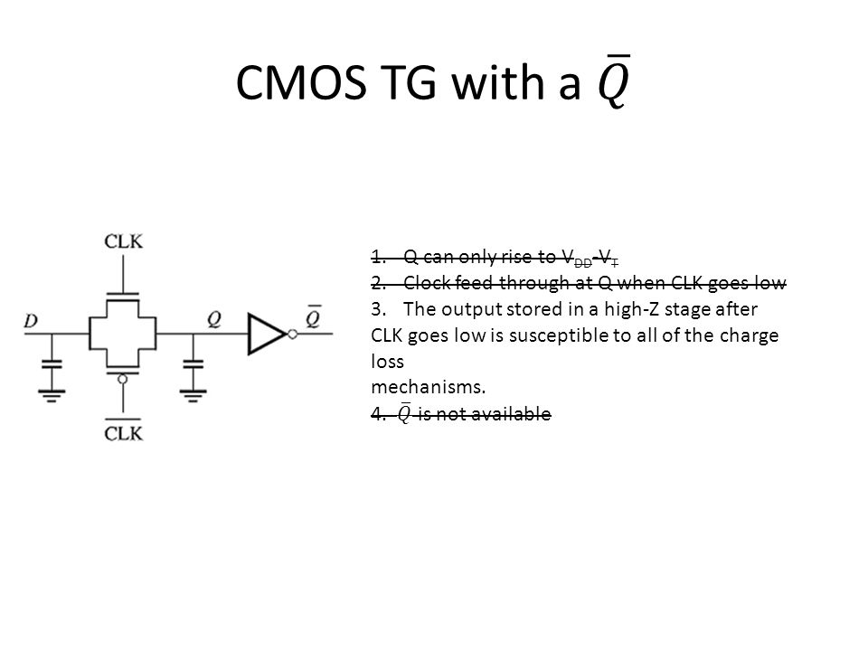 CMOS TG with a 𝑄 Q can only rise to VDD-VT
