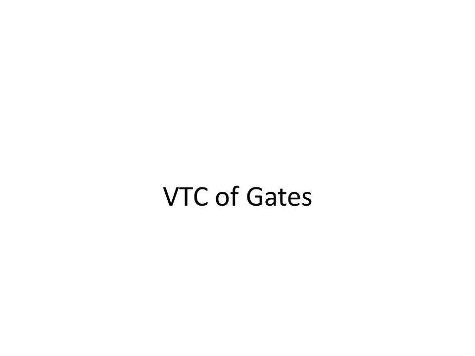VTC of Gates