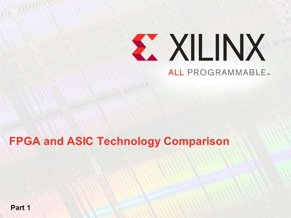 FPGA and ASIC Technology Comparison