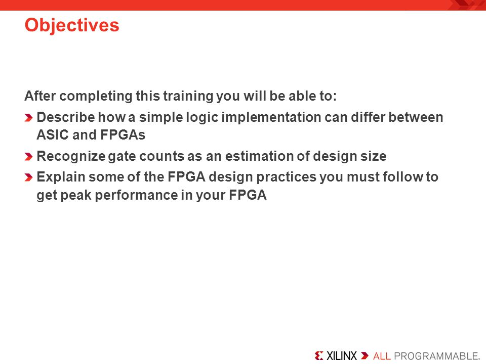Objectives After completing this training you will be able to: