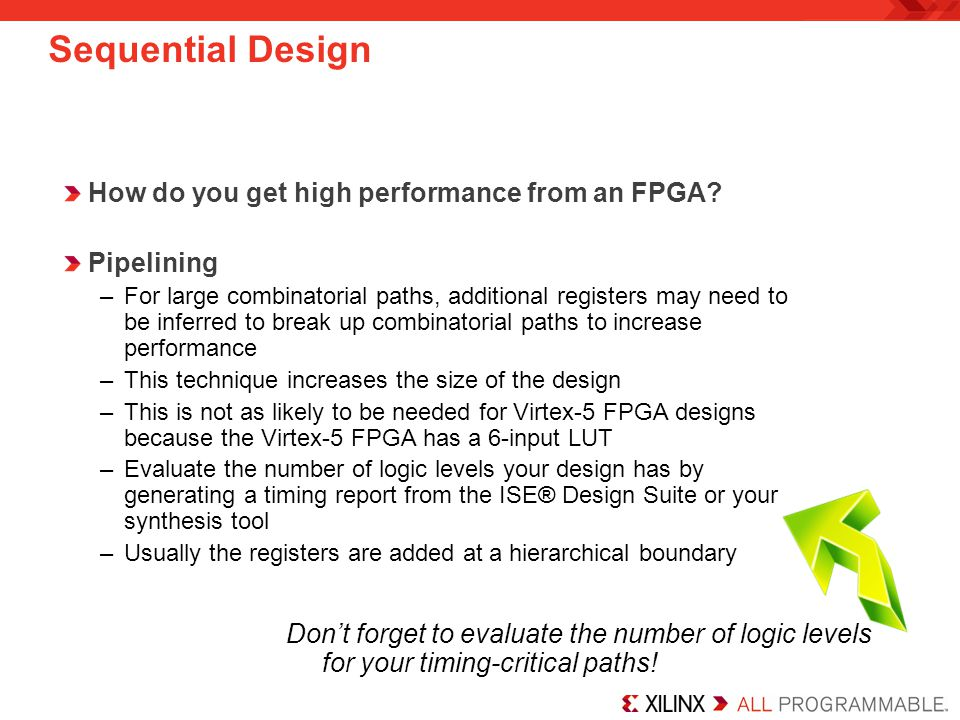 Sequential Design How do you get high performance from an FPGA
