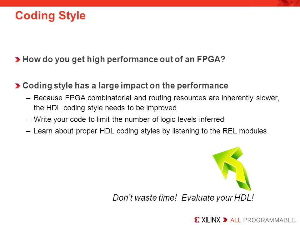 Coding Style How do you get high performance out of an FPGA