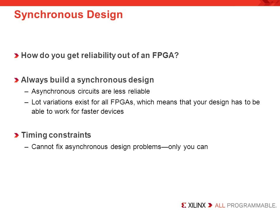 Synchronous Design How do you get reliability out of an FPGA