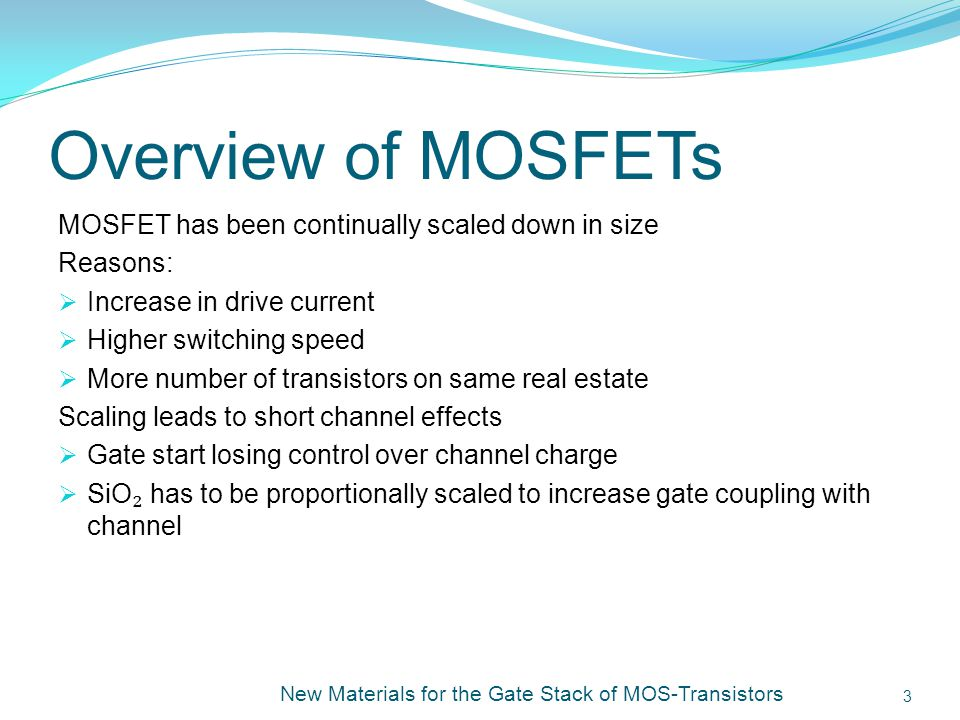 Overview of MOSFETs MOSFET has been continually scaled down in size