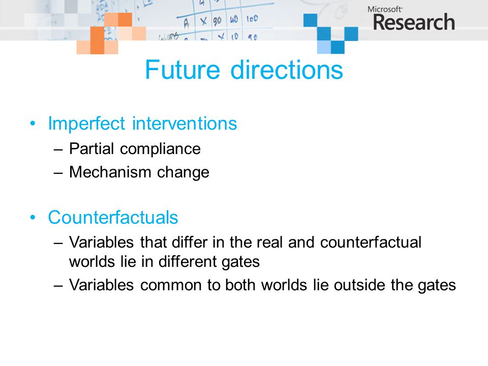 Future directions Imperfect interventions Counterfactuals