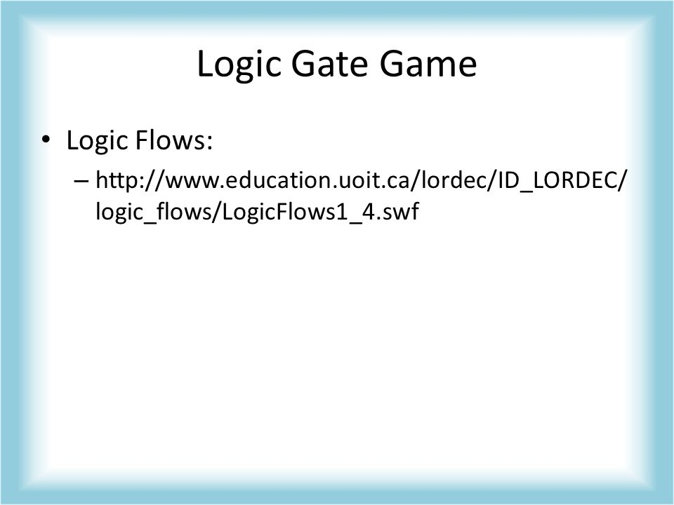 Logic Gate Game Logic Flows: