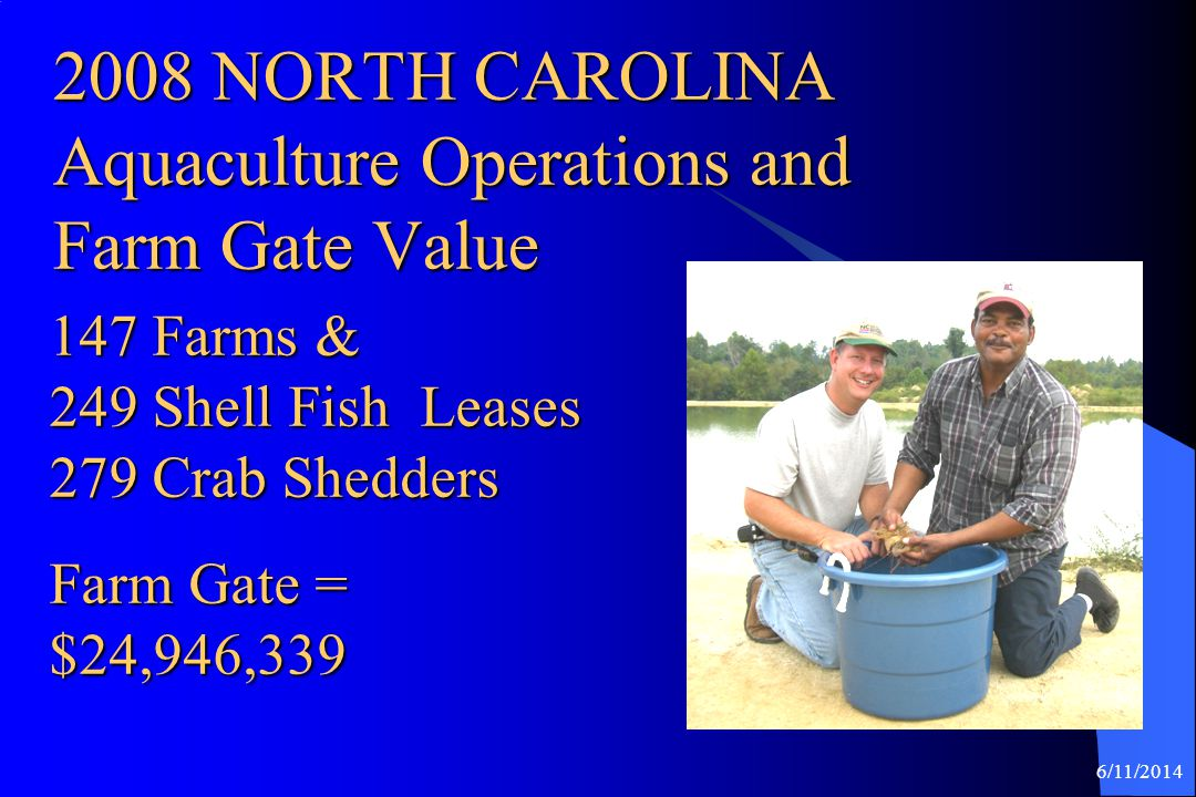 2008 NORTH CAROLINA Aquaculture Operations and Farm Gate Value