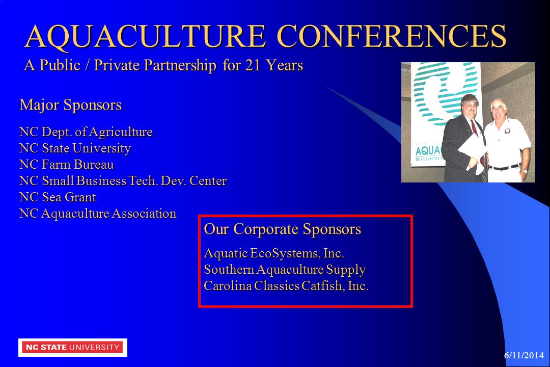 AQUACULTURE CONFERENCES A Public / Private Partnership for 21 Years