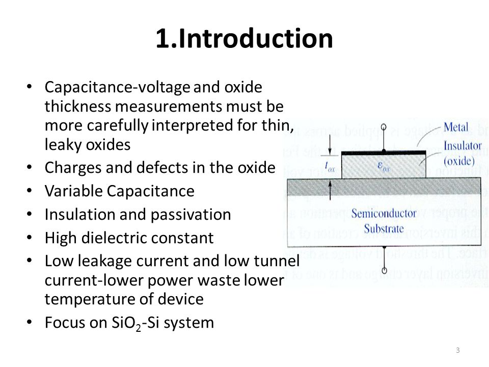 1.Introduction Capacitance-voltage and oxide thickness measurements must be more carefully interpreted for thin, leaky oxides.