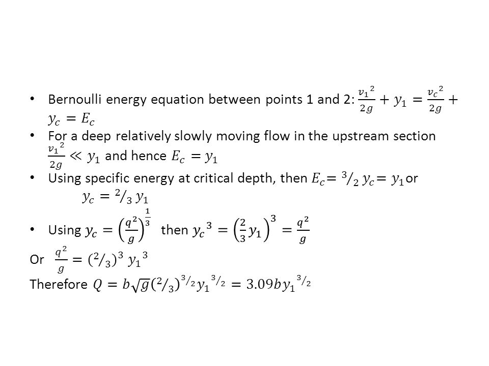Using specific energy at critical depth, then 𝐸 𝑐 = 3 2 𝑦 𝑐 = 𝑦 1 or