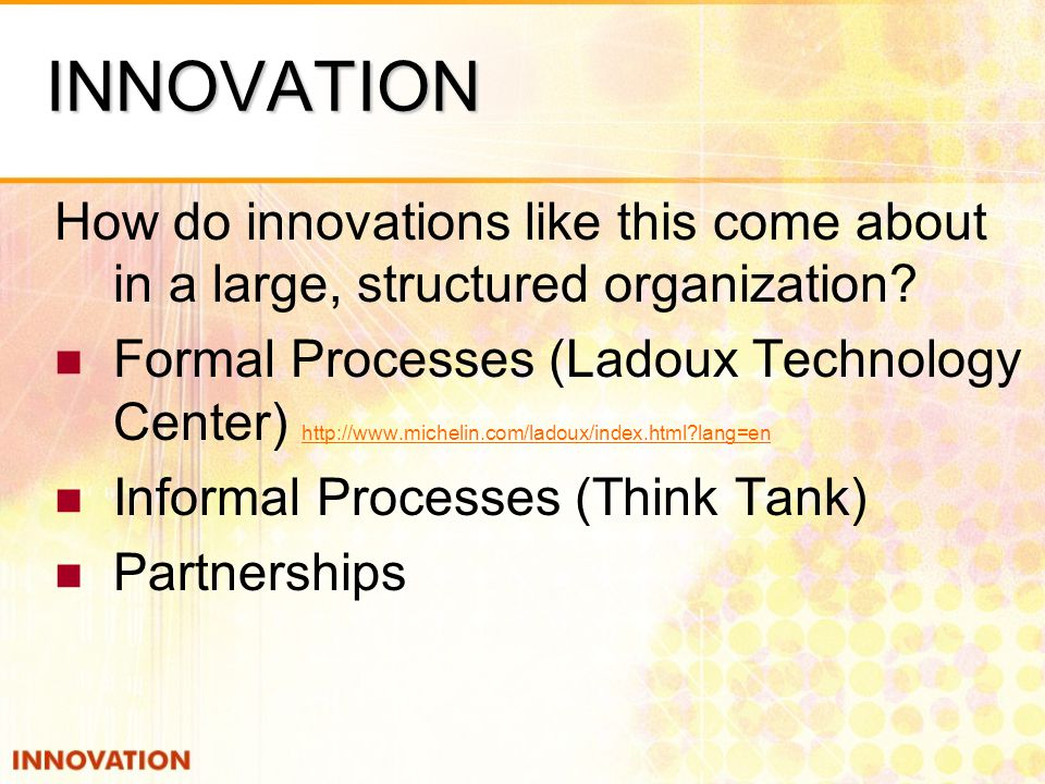 INNOVATION How do innovations like this come about in a large, structured organization